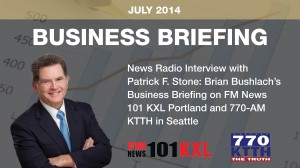 News Radio Interview with Patrick F. Stone: Brian Bushlach's Business Briefing on FM News 101 KXL Portland and 770-AM KTTH in Seattle