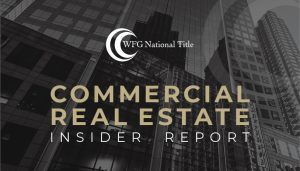 WFG National Title Commercial Real Estate Insider Report – Episode 2