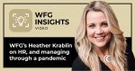 WFG Chief Human Resources Officer, Heather Krablin, on managing HR throughout the COVID-19 pandemic